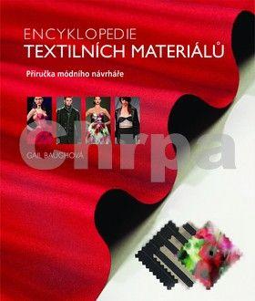 Gail Baughová: Encyklopedie textilních materiálů - Příručka módního návrháře cena od 559 Kč