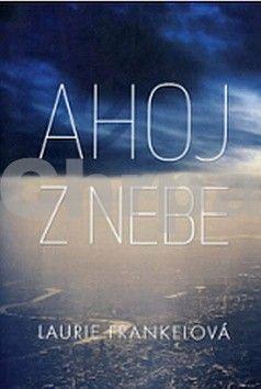 Laurie Frankelová: Ahoj z nebe (E-KNIHA) cena od 0 Kč
