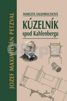 Margita Velehrachová: Kúzelník spod Kahlenbergu - Jozef Maximilián Petzval cena od 126 Kč