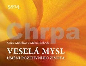 Marie Mihulová, Milan Svoboda: Veselá mysl - Umění pozitivního života - 2. vydání cena od 87 Kč