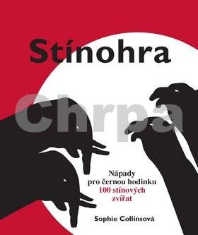 Sophie Collins: Stínohra - Nápady pro černou hodinku - 100 stínových zvířat cena od 189 Kč