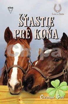 Christiane Gohl: Šťastie pre koňa cena od 135 Kč