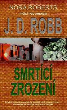 J. D. Robb: Smrtící zrození cena od 262 Kč