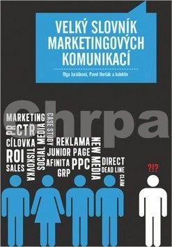 Olga Jurášková: Velký slovník marketingových komunikací cena od 295 Kč