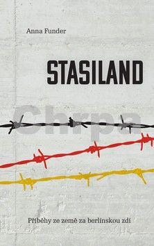 Anna Funder: Stasiland - Příběhy ze země za berlínskou zdí cena od 239 Kč
