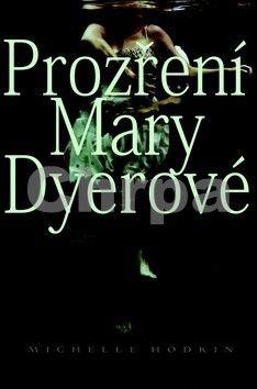 Michelle Hodkin: Prozření Mary Dyerové cena od 190 Kč