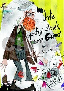 Andy Stanton: Jste špatný člověk, pane Gumo! cena od 127 Kč