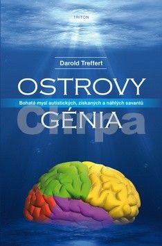 Treffert Darold: Ostrovy génia - Bohatá mysl autistických, získaných a náhlých savantů cena od 186 Kč
