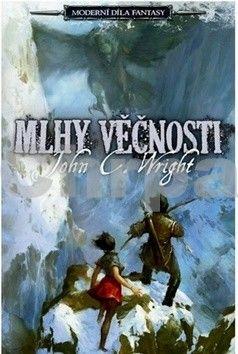 John C. Wright: Mlhy věčnosti - Moderní díla fantasy cena od 189 Kč