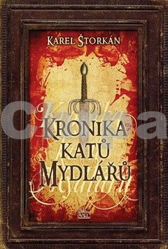 Karel Štorkán: Kronika katů Mydlářů cena od 334 Kč