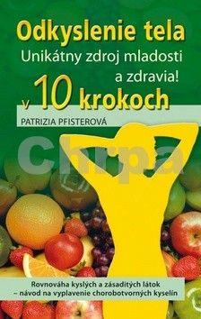Patrizia Pfister: Odkyslenie tela v 10 krokoch cena od 0 Kč