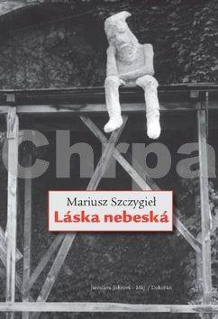 Mariusz Szczygieł: Láska nebeská cena od 103 Kč