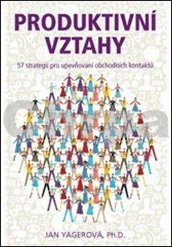 Jan Yagerová: Produktivní vztahy cena od 68 Kč