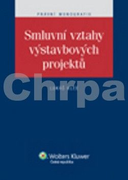 Lukáš Klee: Smluvní vztahy výstavbových projektů cena od 216 Kč