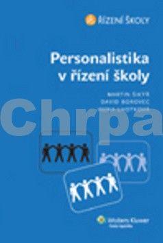 Martin Šikýř, David Borovec, Irena Lhotková: Personalistika v řízení školy cena od 238 Kč
