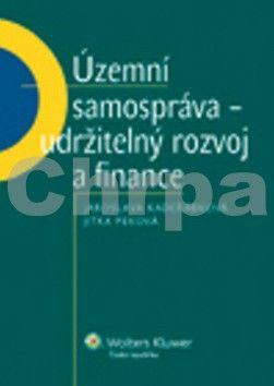 Jaroslava Kadeřábková, Jitka Peková: Územní samospráva - udržitelný rozvoj a finance cena od 405 Kč