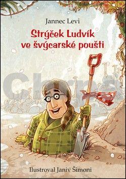 Jannec Levi, Šimoni Janiv: Strýček Ludvík ve švýcarské poušti cena od 159 Kč