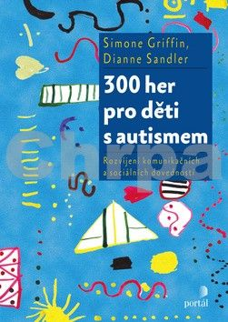 Simone Griffin, Dianne Sandler: 300 her pro děti s autismem cena od 153 Kč
