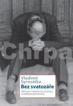 Vladimír Syrovátka: Bez svatozáře cena od 130 Kč