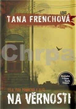 Tana French: Na věrnosti cena od 180 Kč