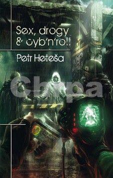 Petr Heteša: Sex, drogy & cyb´n´roll cena od 259 Kč