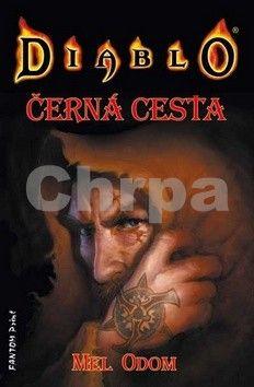 Mel Odom: Diablo - Černá cesta - 2. vydání cena od 155 Kč