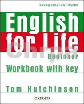 Tom Hutchinson: English for Life Beginner Workbook with Key cena od 186 Kč