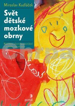 Miroslav Kudláček: Svět dětské mozkové obrny cena od 199 Kč