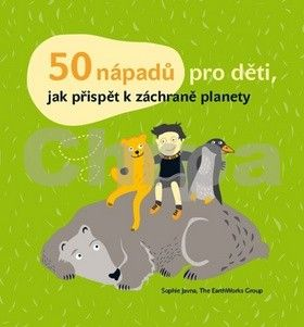 Sophie Javna: 50 nápadů pro děti, jak přispět k záchraně planety cena od 251 Kč