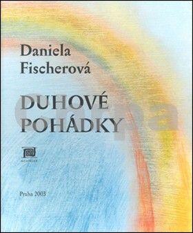 Daniela Fischerová: Duhové pohádky - 2. vydání cena od 167 Kč