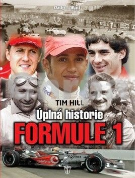 Tim Hill: Formule 1 - Úplná historie cena od 186 Kč
