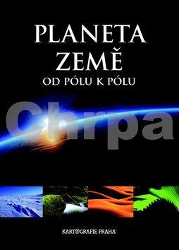 Milan Holeček, Jaroslav Synek: Planeta Země od pólu k pólu cena od 205 Kč