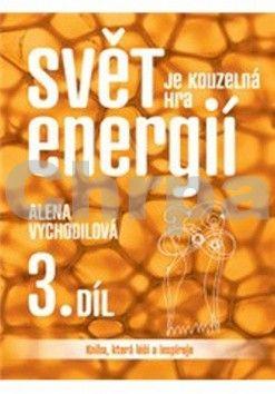 Alena Vychodilová: Svět je kouzelná hra energií cena od 66 Kč