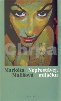 Markéta Mališová: Nepřestávej, miláčku cena od 134 Kč
