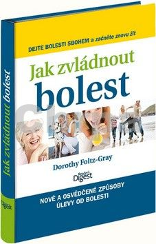 Foltz-Gray Dorothy: Jak zvládnout bolest cena od 560 Kč