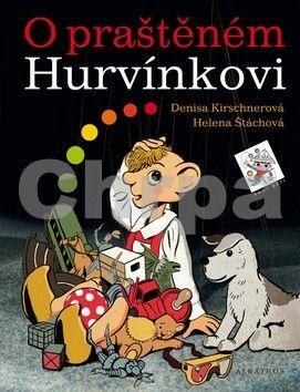 Helena Štáchová, Denisa Kirschnerová, Jiří Grus: O praštěném Hurvínkovi cena od 176 Kč