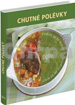 Uvaříte za 30 minut - Chutné polévky cena od 219 Kč