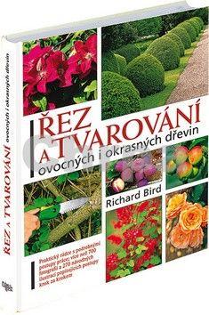 Richard Bird: Řez a tvarování ovocných i okrasných dřevin cena od 624 Kč