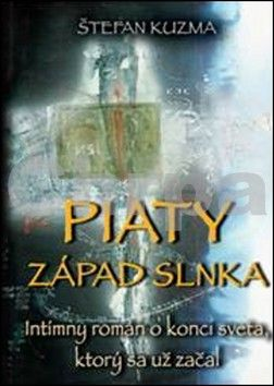 Štefan Kuzma: Piaty západ slnka cena od 227 Kč