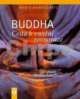 Mannschatz Marie: Buddha – Cesta k vnitřní rovnováze cena od 131 Kč
