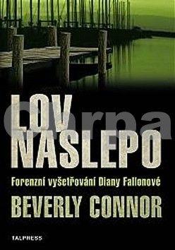 Beverly Connor: Lov naslepo - Forenzní vyšetřování Diany Fallonové cena od 186 Kč
