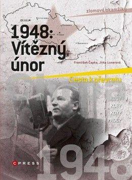 František Čapka, Jitka Lunerová: 1948: Vítězný únor cena od 160 Kč