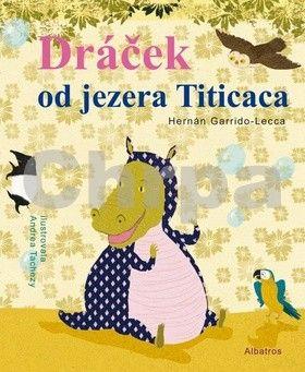 Andrea Tachezy, Hernán Garrido-Lecca: Dráček od jezera Titicaca cena od 128 Kč