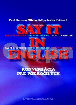 Paul Benson, Milena Kelly, Lenka Ježková: Say it in English cena od 234 Kč