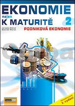 Jaroslav Zlámal, Zdeněk Mendl: Ekonomie nejen k maturitě 2. - Podniková ekonomie - 2.vydání cena od 137 Kč