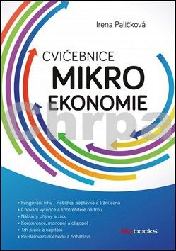 Irena Paličková: Cvičebnice mikroekonomie cena od 101 Kč