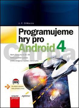 J. F. DiMarzio: Programujeme hry pro Android 4 cena od 350 Kč