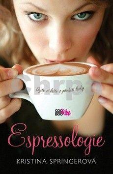 Kristina Springer: Espressologie cena od 141 Kč