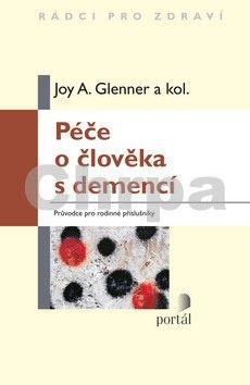 Joy A. Glenner: Péče o člověka s demencí cena od 92 Kč