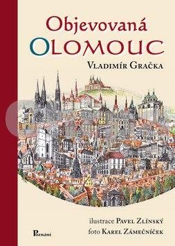 Pavel Zlínský, Vladimír Gračka: Objevovaná Olomouc cena od 159 Kč